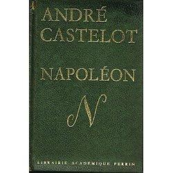 Napoléon, André Castelot, Librairie Académique Perrin 1968.