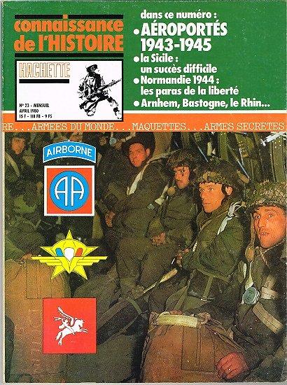 Aéroportés 1943-1945, Connaissance de l'Histoire N° 23, Hachette avril 1980.