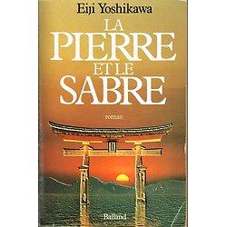 La pierre et le sabre, Eiji Yoshikawa, Balland 1983