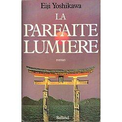 La parfaite lumière, Eiji Yoshikawa, Balland 1983