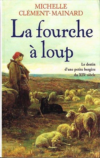 La fourche à loup, Michelle Clément-Mainard, Succès du livre 2000.