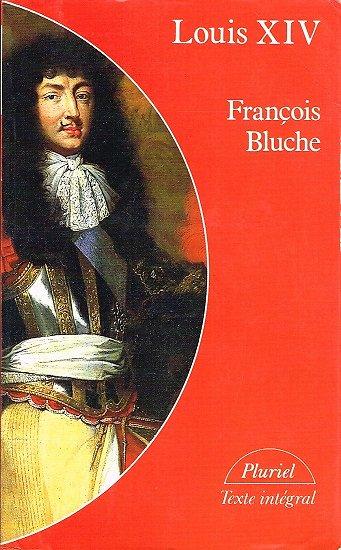 Louis XIV, François Bluche, Hachette 1994.