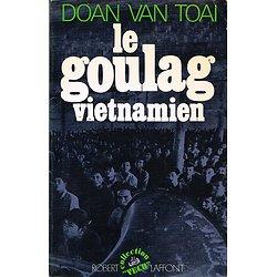 Le goulag vietnamien, Doan Van Toai, Robert Laffont 1979.