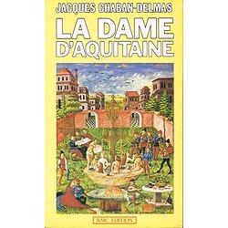 La Dame d'Aquitaine, Jacques Chaban-Delmas, RMC Edition 1987.