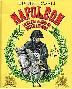 Napoléon, Le grand album de notre enfance, Dimitri Casali, Gründ 2013.