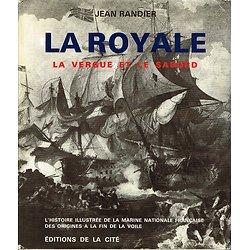 La Royale, La vergue et le sabord, Jean Randier, Editions de la Cité 1978.