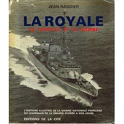 La Royale, La torpille et la bombe, Jean Randier, Editions de la Cité 1982.