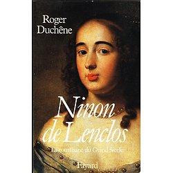 Ninon de Lenclos, La courtisane du Grand Siècle, Roger Duchêne, Fayard 1984.