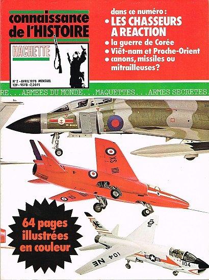 Les chasseurs à réaction, Connaissance de l'Histoire N° 2, Hachette avril 1978.