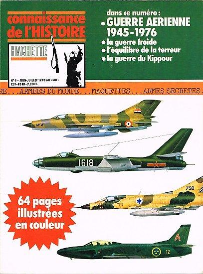 Guerre aérienne 1945-1976, Connaissance de l'Histoire N° 4, Hachette juin-juillet 1978.