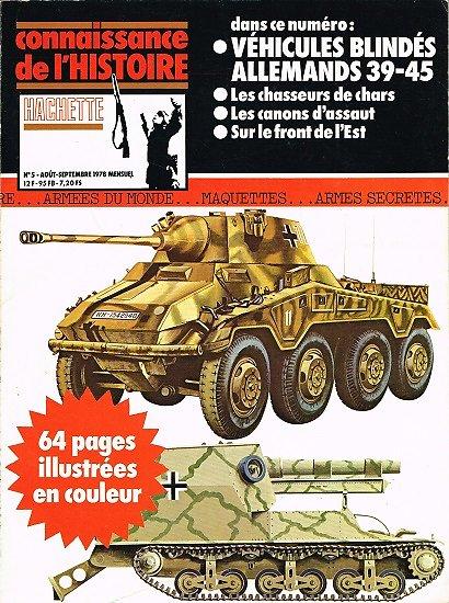 Véhicules blindés allemands 39-45, Connaissance de l'Histoire N° 5, Hachette août-septembre 1978.