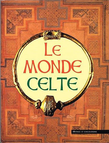 Le monde celte (mythes et civilisations), collectif, Editions de l'Olympe 1998.