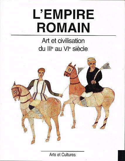 L'empire romain, Art et civilisation du IIIe au VIe siècle, Hans Peter L'Orange, L'Aventurine 1995.
