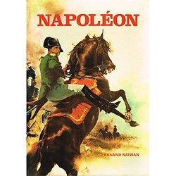 Napoléon, textes de Raoul Guillaume, dessins de Maurice Toussaint et Jean Steen, Fernand Nathan 1972.