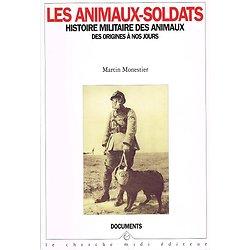 Les animaux-soldats, histoire militaire des animaux des origines à nos jours, Martin Monestier, Le Cherche midi éditeur 1996.