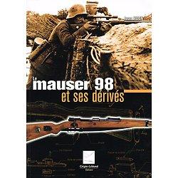 Le Mauser 98 et ses dérivés, Jean Huon, Crépin-Leblond 2003.