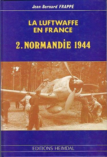 La Luftwaffe en France, 2. Normandie 1944, Jean-Bernard Frappé, Editions Heimdal 1989.