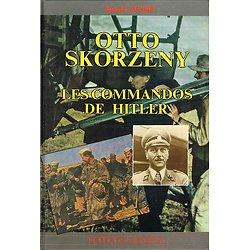 Otto Skorzeny, Les commandos de Hitler, Ronald Mc Nair, Editions Heimdal 1991.