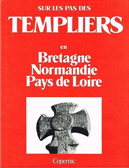 Sur les pas des Templiers en Bretagne, Normandie, Pays de Loire, Collectif, Copernic 1980.
