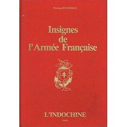 Insignes de l'Armée Française, Tome 1 L'Indochine, Christian Blondieau, Editions Sogico 1983.