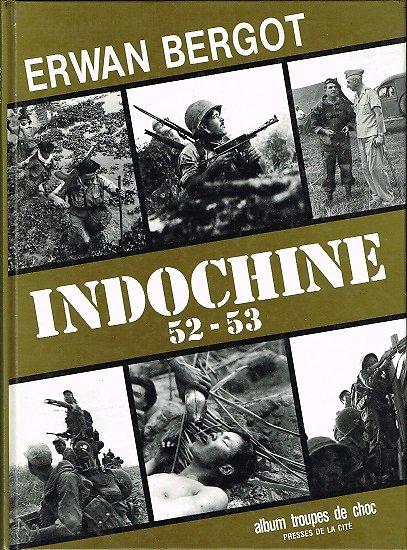 Indochine 52-53, Erwan Bergot, Presses de la Cité 1990.