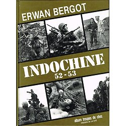 Indochine 52-53, Erwan Bergot, Presses de la Cité 1990.