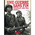 Une guerre sans fin, Indochine 1945-1954, Pierre Ferrari & Jacques M. Vernet, Lavauzelle 1984