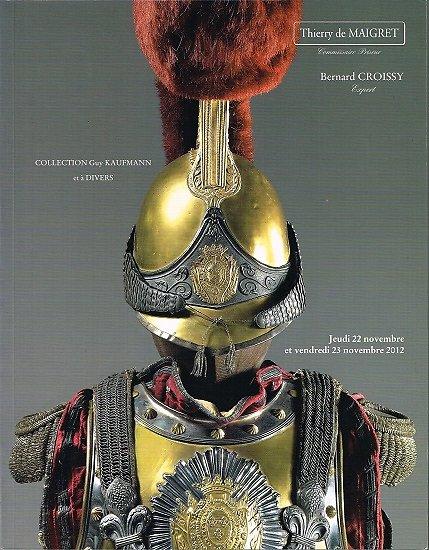 Catalogue Armes anciennes, souvenirs militaires, collection Guy Kaufmann, Thierry de Maigret, 22-23 novembre 2012.