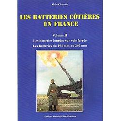 Les batteries côtières en France, Volume 2 les batteries lourdes sur voie ferrée, Alain Chazette, Editions Histoire & Fortifications 2004.