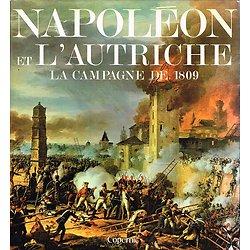 Napoléon et l'Autriche, la campagne de 1809, J Tranié, J.C Carmigniani, Copernic 1979.