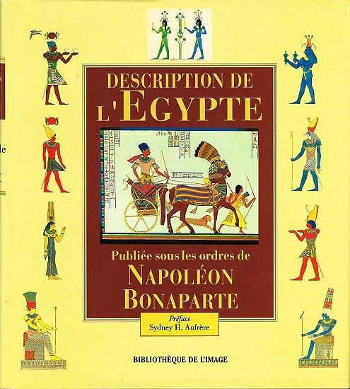 Description de l'Egypte, Publiée sous les ordres de Napoléon Bonaparte, Bibliothèque de l'Image 2001