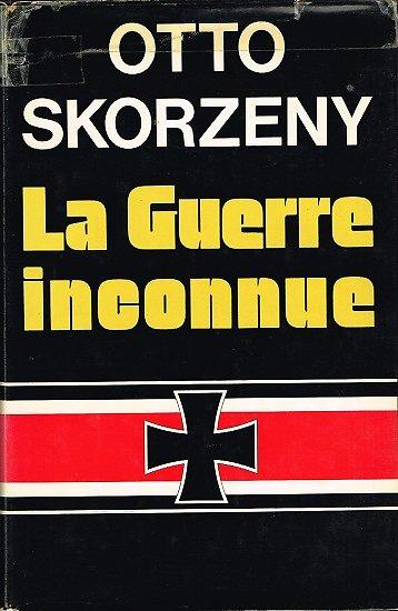 La Guerre inconnue, Otto Skorzeny, Albin Michel, Le Club Français du Livre 1975.