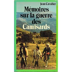 Mémoires sur la guerre des Camisards, Jean Cavalier, Payot 1979.