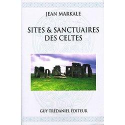 Sites et sanctuaires des Celtes, Jean Markale, Guy Trédaniel éditeur 1999.