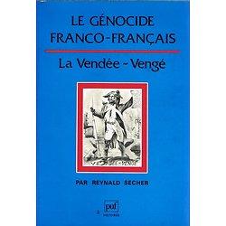 Le génocide Franco-Français, La Vendée-Vengé, Reynald Secher, Puf 1989.