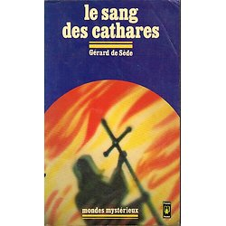 Le sang des cathares, Gérard de Sède, Presses Pocket 1978.