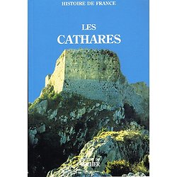 Les cathares, collectif, Editions du Rocher 1999.