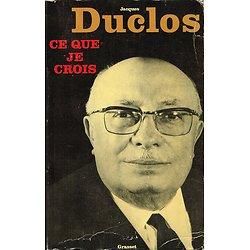 Ce que je crois, Jacques Duclos, Grasset 1975.