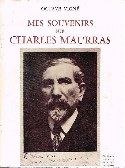 Mes souvenirs sur Charles Maurras, Octave Vigné, Editions Henri Péladan 1978.