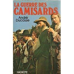 La guerre des camisards, André Ducasse, Hachette 1978.