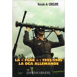 La Flak : 1935-1945 La DCA Allemande, Patrick de Gmeline, Heimdal 1986