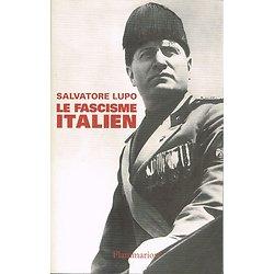 Le Fascisme italien, Salvatore Lupo, Flammarion 2003.