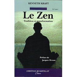 Le Zen Tradition et transformation, Kenneth Kraft, Christian de Bartillat 1993.