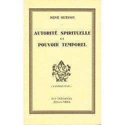 Autorité spirituelle et pouvoir temporel, René Guénon, Editions Véga 1994.