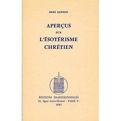 Aperçus sur l'ésotérisme chrétien, René Guénon, Editions Traditionnelles 1983.