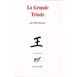 La Grande Triade, René Guénon, Gallimard 1993.