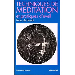 Techniques de méditation et pratiques d'éveil, Marc de Smedt, Albin Michel 1993.