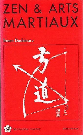 Zen & arts martiaux, Taisen Deshimaru, Albin Michel 1991.