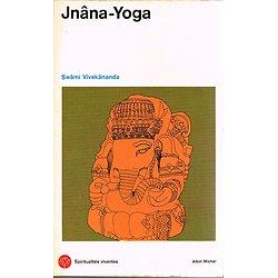 Jnâna-Yoga, Swâmi Vivekânanda, Albin Michel 1972.