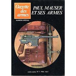 Paul Mauser et ses armes, Hors série N° 7 Gazette des armes 1978.